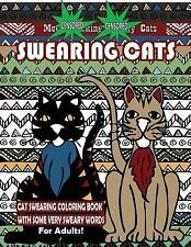 Swear Words Coloring Bks.: Swearing Cats : Cat Swear Word Coloring Book for...