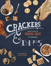 Crackers & Dips: More than 50 Handmade Snacks, Manning, Ivy, Very Good Book