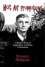 Hot Air Promotions: A Miner's Story of Exploration Stock Investments PB Book NEW