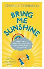 Bring Me Sunshine: A Windswept, Rain-Soaked, Sun-Kissed, Snow-Capped Guide To Ou