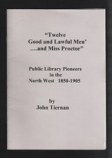 """Twelve Good and Lawful Men...and Miss Proctor"" Public Library Pioneers ..."