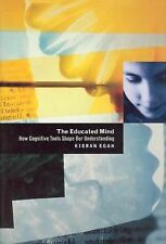 The Educated Mind: How Cognitive Tools Shape Our Understanding, Egan, Kieran, Ac