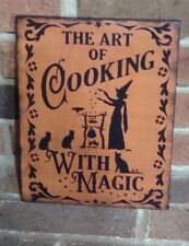 "Primitive Naive Halloween Kitchen Witch  SIGN ""THE ART OF COOKING WITH MAGIC"" Hp"
