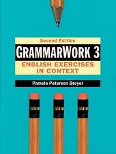 GrammarWork 3: English Exercises in Context (Bk. 3) by Breyer, Pamela Peterson