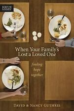 When Your Family's Lost a Loved One: Finding Hope Together (Focus on the Family