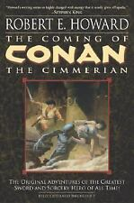 The Coming of Conan the Cimmerian: The Original Adventures of the Greatest Swor