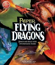 Paper Flying Dragons : Design and Build Your Own Fantastic Flyers by Pat...