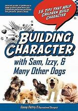 Building Character With Sam, Izzy, & Many Other Dogs: 15 Tips That Help Children