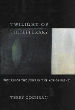 Twilight of the Literary: Figures of Thought in the Age of Print-ExLibrary