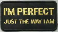 Sew On Patch of I'm Perfect Just The Way I Am Brand New Without Tags