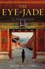 The Eye of Jade: A Mei Wang Mystery (Mei Wang Mysteries) Liang, Diane Wei Hardc