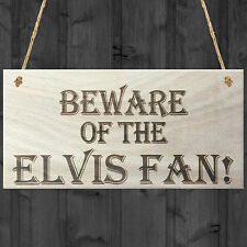 Beware Of The Elvis Fan Novelty Wooden Hanging Shabby Chic Plaque Sign Gift