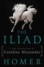 The Iliad by Caroline Alexander and Homer (2015, Hardcover)