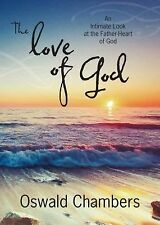 The Love of God: An Intimate Look at the Father-Heart of God, Chambers, Oswald,