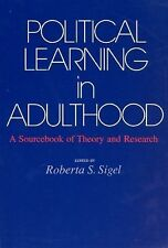 Political Learning in Adulthood: A Sourcebook of Theory and Research