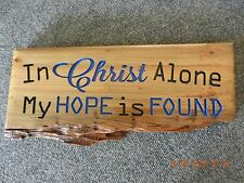 "Hand Carved Wood Sign on Pecky Cypress wood ""In Christ Alone My Hope is Found"