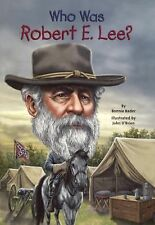 Who Was Robert E. Lee? by Bonnie Bader (2014, Hardcover, Prebound)