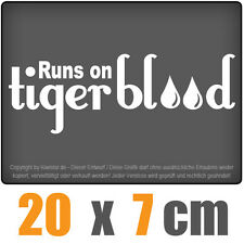 Runs on Tigerblood 20 x 7 cm JDM Decal Sticker Aufkleber Scheibe Auto Car Weiß