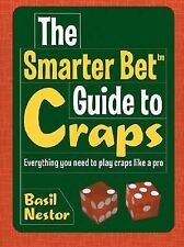 The Smarter Bet Guide to Craps: Everything You Need to Play Craps Like a Pro (S