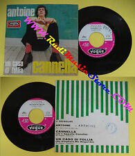 LP 45 7''ANTOINE Un caso di follia Cannella 1967 italy VOGUE J 35140x45 no cd mc