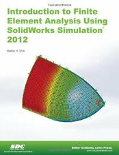 Introduction to Finite Element Analysis Using SolidWorks Simulation 2012, Randy