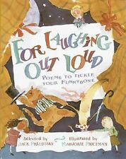 For Laughing Out Loud : Poems to Tickle Your Funnybone (1991, Hardcover)