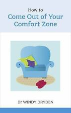 How to Come Out of Your Comfort Zone by Windy Dryden (2012, Paperback)