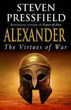 Steven Pressfield Alexander: The Virtues of War Very Good Book