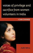 Voices of Privilege and Sacrifice from Women Volunteers in India by Aditi...