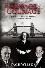 Carnage and Courage : A Memoir of the Satanic Years: 1395-1941 by Page Wilson...
