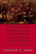The Battles for Spotsylvania Court House and the Road to Yellow Tavern, May...