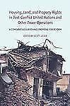 Housing, Land, and Property Rights in Post-Conflict United Nations and Other...