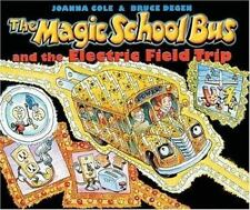 The Magic School Bus and the Electric Field Trip Cole, Joanna, Degen, Bruce Har