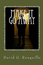 The A. J. Amador Mystery: Make It Go Away : Latino Liturgy: Book Two by David...