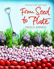 From Seed to Plate. Growing to eat Italian Style,VERYGOOD Book