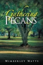Gathering Pecans by Wimberley Watts (2013, Hardcover)