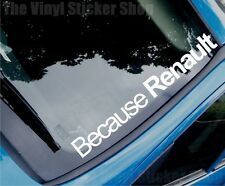 BECAUSE RENAULT Funny Novelty Car/Van/Window EURO Vinyl Sticker - Large Size