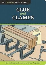 The Missing Shop Manual Series: Glue and Clamps