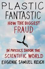 Plastic Fantastic: How the Biggest Fraud in Physics Shook the Scientif-ExLibrary