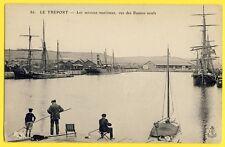 cpa Hangars des SERVICES MARITIMES du TRÉPORT Bassins Neufs PÊCHEURS Voiliers
