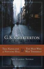 The Napoleon of Notting Hill & the Man Who Was Thursday, Chesterton, G K, New Bo