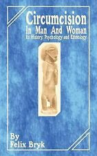 Circumcision in Man and Woman : Its History, Psychology and Ethnology by...