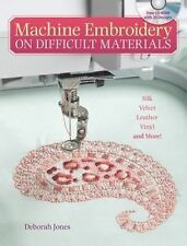 Machine Embroidery on Difficult Materials by Jones, Deborah