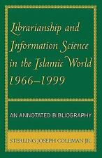 Librarianship and Information Science in the Islamic World, 1966-1999 : An...
