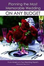 Planning the Most Memorable Wedding on Any Budget by Alex Lluch and Elizabeth...