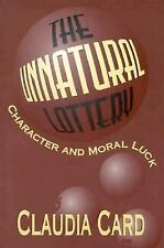 The Unnatural Lottery: Character and Moral Luck Card, Claudia Books-Good Conditi