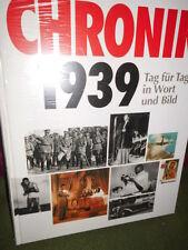 Chronik 1939 Tag für Tag in Wort und Bild / noch verschweißt