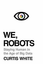 We, Robots: Staying Human in the Age of Big Data-ExLibrary