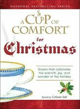 A Cup of Comfort For Christmas: Stories that celebrate the warmth, joy, and wond