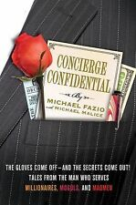 Concierge Confidential : The Gloves Come Off - And the Secrets Come Out! Tales f